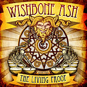 Play & Download The Living Proof by Wishbone Ash | Napster