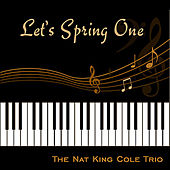 Let's Spring One (Re-Recorded and Re-Mastered) by Nat King Cole