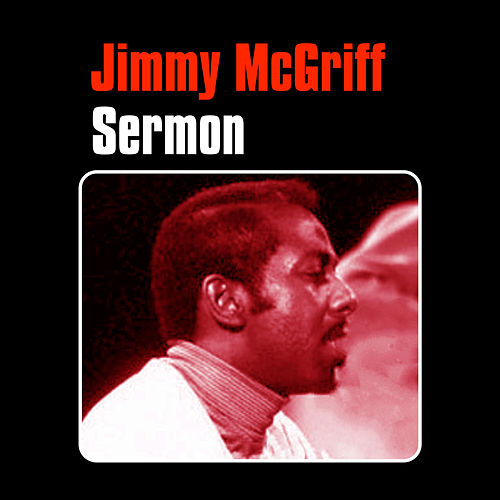 Play & Download Sermon by Jimmy McGriff | Napster