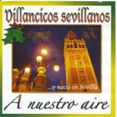 Play & Download Villancicos Sevillanos ...Y Nació en Sevilla by Coro | Napster
