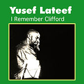 Play & Download I Remember Clifford by Yusef Lateef | Napster