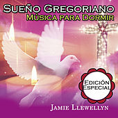 Sueño Gregoriano: Música para Dormir: Edición Especial by Jamie Llewellyn