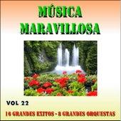 Música Maravillosa Vol. 22 16 Grandes Exitos 8 Grandes Orquestas by Various Artists