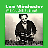 Play & Download Will You Still Be Mine? by Lem Winchester | Napster