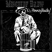 Play & Download O, Pennsyltucky! by Mischief Brew | Napster