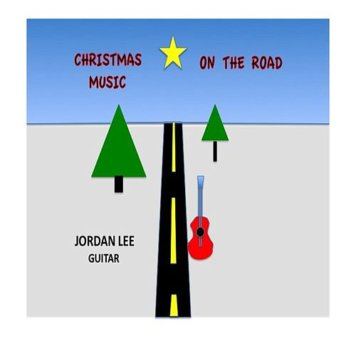 Play & Download Christmas Music On the Road by Jordan Lee | Napster