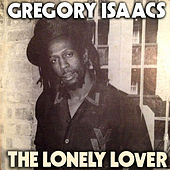 Play & Download The Lonely Lover by Gregory Isaacs | Napster