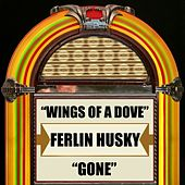 Play & Download Wings of a Dove / Gone by Ferlin Husky | Napster