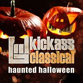 Play & Download Kickass Classical Haunted Halloween by Various Artists | Napster
