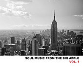 Soul Music from the Big Apple, Vol. 1 von Various Artists
