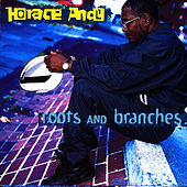 Roots And Branches by Horace Andy