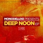 Deep Noon by Monodeluxe