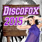 Play & Download Discofox 2015 by Various Artists | Napster