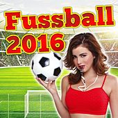 Fussball 2016 by Various Artists