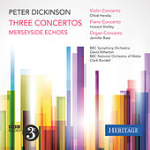 Peter Dickinson: Three Concertos by Various Artists