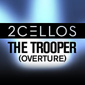 Play & Download The Trooper (Overture) by 2Cellos | Napster