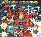 Não Pare Pra Pensar by Pato Fu