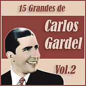 Play & Download 15 Grandes Exitos de Carlos Gardel Vol. 2 by Carlos Gardel | Napster