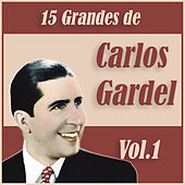 Play & Download 15 Grandes Exitos de Carlos Gardel Vol. 1 by Carlos Gardel | Napster