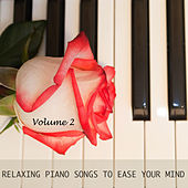 Play & Download Relaxing Piano Songs to Ease Your Mind, Vol. 2 by Various Artists | Napster