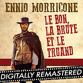 Play & Download Le Bon, La Brute et Le Truand - Single by Ennio Morricone | Napster