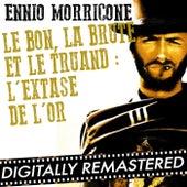 Play & Download Le Bon, la Brute et le Truand : L'Extase de l'Or - Single by Ennio Morricone | Napster