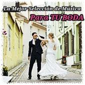 La Mejor Selección de Música para tu Boda von Various Artists