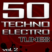 50 Techno Electro Tunes, Vol. 2 (Best of Hands up Techno, Jumpstyle, Electro House, Trance & Hardstyle) by Various Artists