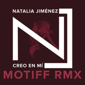 Play & Download Creo en Mi (Motiff RMX) by Natalia Jimenez | Napster