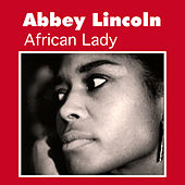 Play & Download African Lady by Abbey Lincoln | Napster