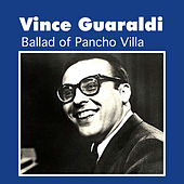 Ballad of Pancho Villa by Vince Guaraldi