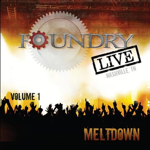Play & Download Foundry Live, Vol. 1: Meltdown by Harvest Sound | Napster