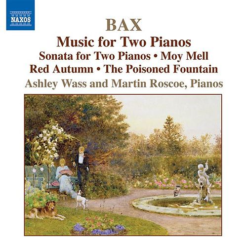 BAX, Arnold: 2 Piano Music by Ashley Wass