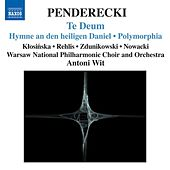 Play & Download PENDERECKI: Te Deum / Hymne an den Heiligen Daniel / Polymorphia / Ciaconna by Various Artists | Napster