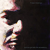 Play & Download 'and the Girl With the Strawberry...' by Fraser Anderson | Napster