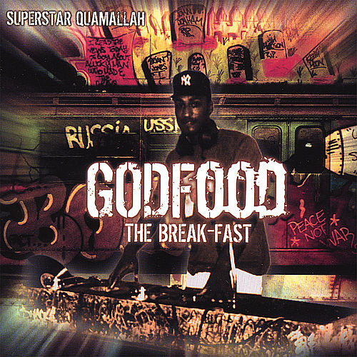 Godfood/ the Break-Fast by Superstar Quamallah