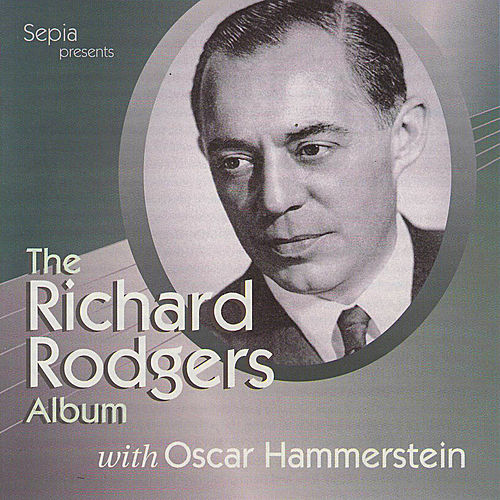 Play & Download The Richard Rodgers Album With Oscar Hammerstein by Various Artists | Napster