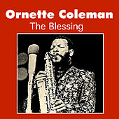 Play & Download The Blessing by Ornette Coleman | Napster