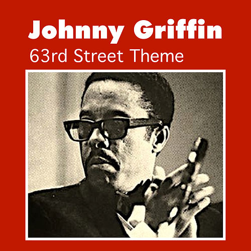 63rd Street Theme by Johnny Griffin