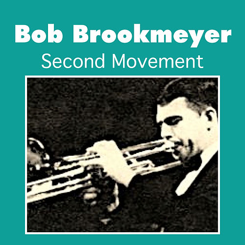 Play & Download Second Movement by Bob Brookmeyer | Napster