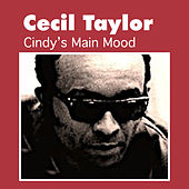Cindy's Main Mood by Cecil Taylor