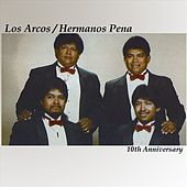 Play & Download 10th Anniversary by Los Arcos-Hermanos Pena | Napster