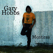 Play & Download Mentiras by Gary Hobbs | Napster
