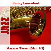 Harlem Shout (Disc 1/2) by Jimmy Lunceford