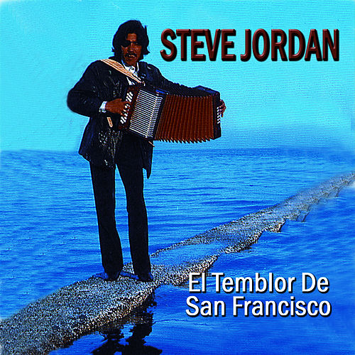 El Temblor De San Francisco by Steve Jordan