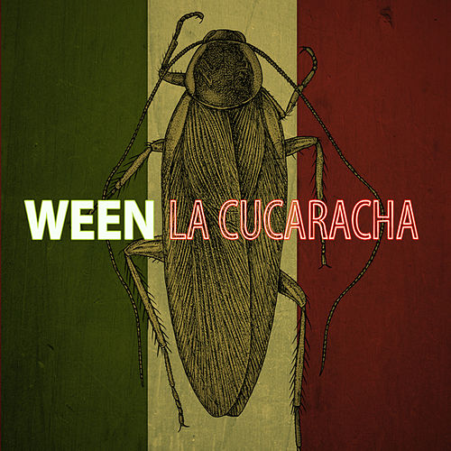 Play & Download La Cucaracha by Ween | Napster