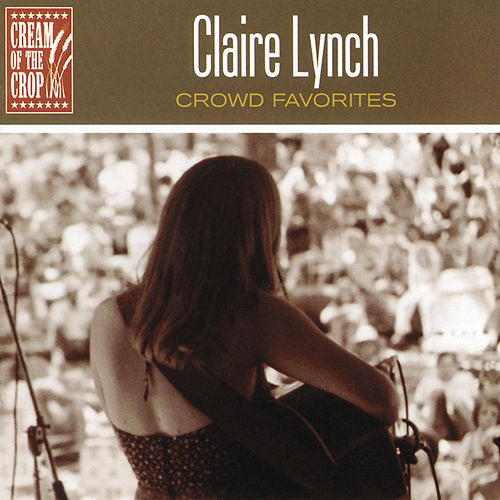 Play & Download Crowd Favorites by Claire Lynch | Napster