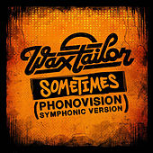 Play & Download Sometimes (Phonovisions Symphonic Version) - Single by Wax Tailor | Napster