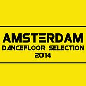 Amsterdam (Dancefloor Selection 2014) by Various Artists