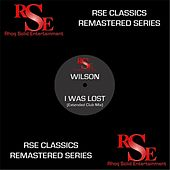 Play & Download I Was Lost (Extended Club Mix) [Remastered] by Wilson | Napster